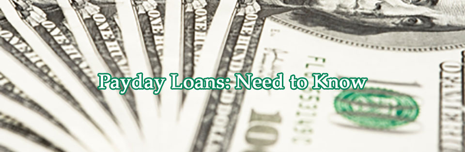 Payday Loans - Nedd to Know