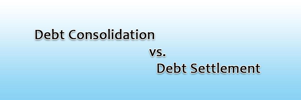 Debt Consolidation vs. Debt Settlement